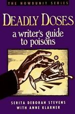 The Howdunit: Deadly Doses : A Writer's Guide to Poisons by Stevens & Klarner