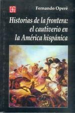 Historias de la frontera: el cautiverio en la América hispánica-ExLibrary
