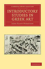 NEW Introductory Studies in Greek Art (Cambridge Library Collection - Classics)