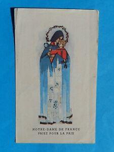 IMAGE PIEUSE  NOTRE DAME DE FRANCE SIGNEE LOIRE 1945