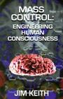 Mass+Control+%3A+Engineering+Human+Consciousness+by+Jim+Keith+%282003%2C+Trade+Paperb%E2%80%A6