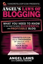 ConcreteLoop.com Presents: Angel's Laws of Blogging: What You Need to-ExLibrary