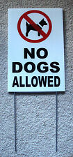 """NO DOGS ALLOWED  8""""X12"""" Plastic Coroplast Sign with Stake  NEW"""