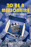 Coppard, Yvonne, To be a Millionaire, Very Good Book