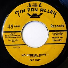 PAT RILEY 45 No Regrets Have I/The Proper Time TIN PAN ALLEY doo wop kz255