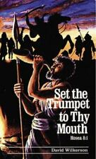 Set the Trumpet to Thy Mouth Wilkerson, David R. Paperback Book Good