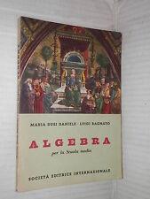 ALGEBRA Maria Dusi Daniele Luigi Bagnato SEI 1956 libro manuale corso scuola di