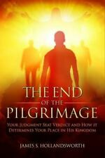 The End of the Pilgrimage: Your Judgment Seat Verdict and How It Determines Your