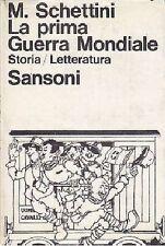 LA PRIMA GUERRA MONDIALE  STORIA / LETTERATURA di Mario Schettini 1965 Sansoni