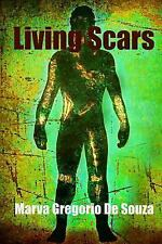 Living Scars : Every Story Leaves Its Mark by Marva Gregorio De Souza (2015,...