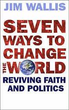 Seven Ways to Change the World: Reviving Faith and Politics, Wallis, Jim | Paper