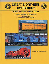GREAT NORTHERN Equipment: Western Fruit Express, Cabooses, Maintenance, NEW BOOK