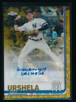 GIO URSHELA AUTO 2019 Topps Chrome Update Autograph GOLD Refractor #/50 Yankees