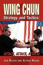 Wing Chun Strategy and Tactics: Attack, Attack, Attack, by Rister, Jon, Very Goo