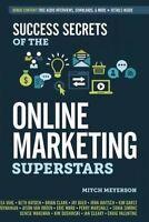 Success Secrets of the Online Marketing Superstars ' Meyerson, Mitch