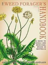 The Weed Forager's Handbook: A Guide to Edible and Medicinal Weeds in Australia by Adam Grubb, Annie Raser-Rowland (Paperback, 2012)