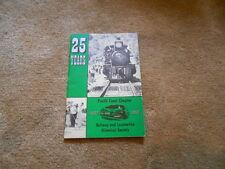 Vintage 25 Years Pacific Coast Chapter Railway Locomotive Historical Society