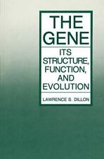 The Gene : Its Structure, Function, and Evolution by Lawrence S. Dillon...