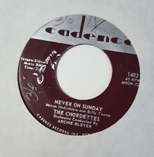 "CHORDETTES ""NEVER ON SUNDAY / FARAWAY STAR"" 45 Cadence 1402"