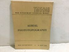 Tm 5-240. Aerial Photography. War Department Technical Manual. 1944