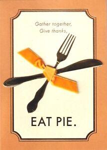 PAPYRUS THANKSGIVING CARD NIP MSRP $6.95 EAT PIE CARD (E3)