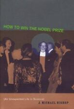 How to Win the Nobel Prize: An Unexpected Life in Science-ExLibrary