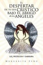 El Despertar de Tu Ser Cristico Bajo el Abrigo de Los Angeles : Luz,Protecion...