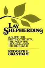 Lay Shepherding: A Guide for Visiting the Sick, the Aged, the Troubled and the B