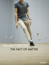 William Forsythe : The Fact of Matter (2016, Hardcover)