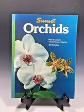 Orchids by Sunset Publishing Staff How to Grow in Greenhouse or Garden 250 Varie