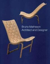 Bruno Mathsson: Architect and Designer (Bard Graduate Centre for Studies in the