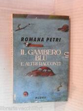 IL GAMBERO BLU E altri racconti Romana Petri Rizzoli 1990 Prima edizione romanzo
