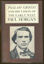 Josiah Gregg and His Vision of the Early West by Paul Horgan-First Printing-1979