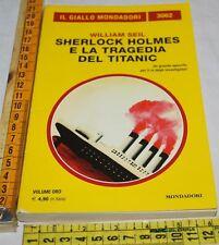 SEIL William - SHERLOCK HOLMES E LA TRAGEDIA DEL TITANIC - Giallo Mondadori 3062