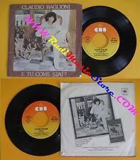 LP 45 7'' CLAUDIO BAGLIONI E tu come stai? Con te 1978 italy CBS no cd mc dvd*