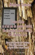 L' auto-édition Ce N'est Pas du Compte d'auteur, Cher Monsieur Arnaud Nourry,...