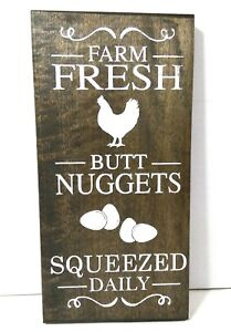 "Rustic 6"" x 12"" Butt Nuggets Fresh Squeezed Daily Wood Sign, Chicken Humor Sign"