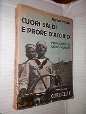 CUORI SALDI E PRORE D ACCIAIO Fulvio Vicoli Guido Milanesi Corticelli 1939 libro