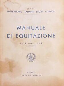 Federazione Italiana Sport Equestri - Manuale di Equitazione - ed. 1969