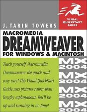 Macromedia Dreamweaver MX 2004 for Windows and Macintosh by J. Tarin Towers (200