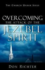 Overcoming the Attack of the Jezebel Spirit: By Don Richter