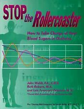 Stop the Rollercoaster: How to Take Charge of Your Blood Sugars in Dia-ExLibrary