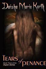 Tears of Penance by Daisha Marie Korth (2011, Paperback)