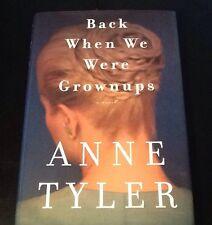 Back When We Were Grownups by Anne Tyler (2001, Hardcover) First Edition
