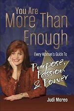 You Are More Than Enough: Every Woman's Guide to Purpose, Passion and -ExLibrary
