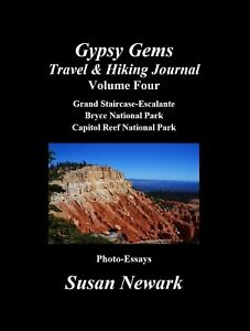 Susan Newark Gypsy Gems Travel & Hiking Journal Bryce Capitol Reef National Park