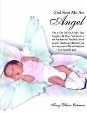 God Sent Me an Angel : This Is the Life of A Baby That Fought to Be Here. and...