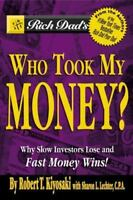 Rich Dad's Who Took My Money? by Robert Kiyosaki FREE SHIPPING investing/poor