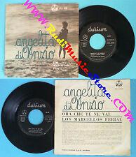 LP 45 7'' LOS MARCELLOS FERIAL Angelita di anzio Ora che te ne vai no*cd mc dvd