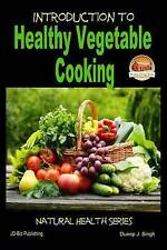 NEW Introduction to Healthy Vegetable Cooking by Dueep J. Singh